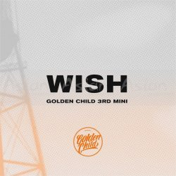 GOLDEN CHILD - WISH (3rd Mini Album) CD